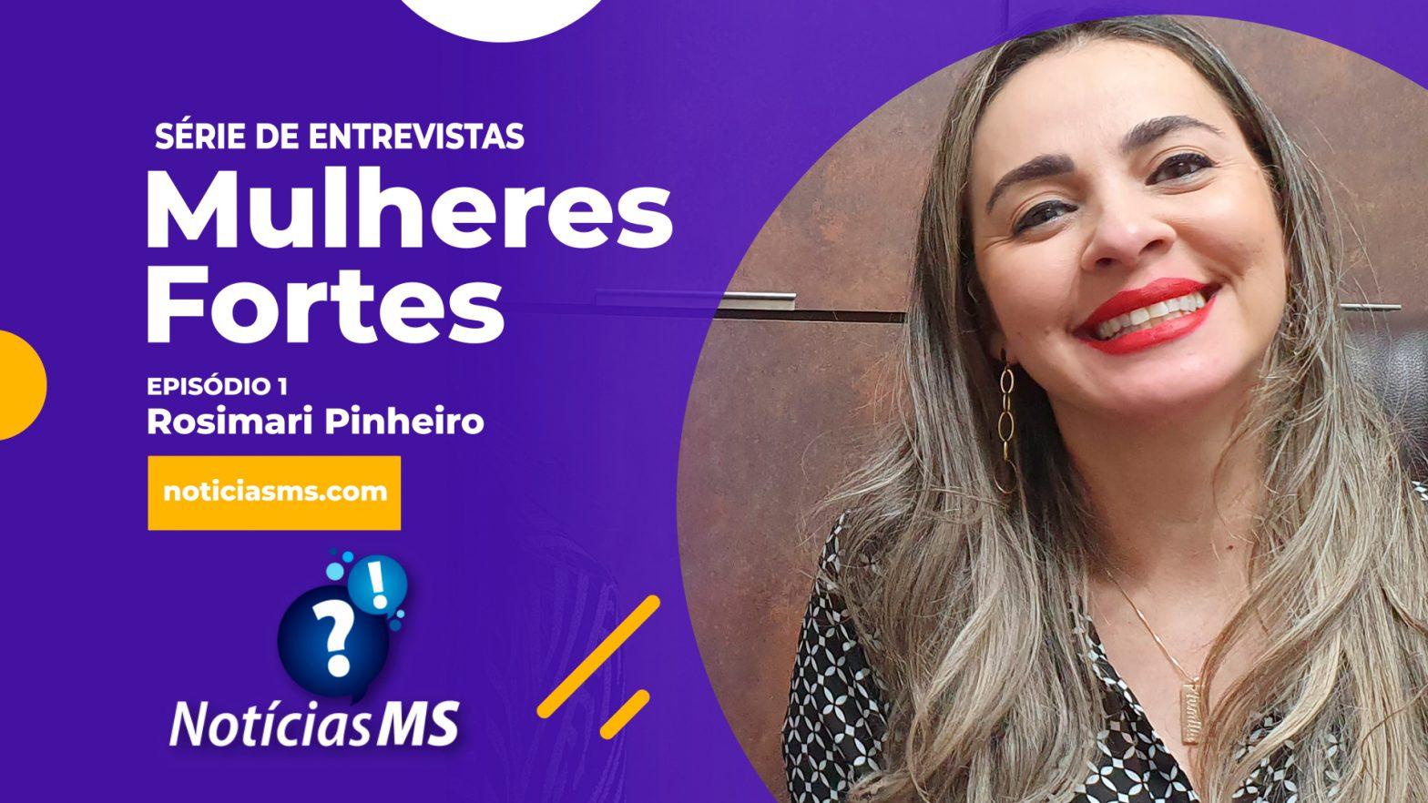 Mulheres Fortes: O Notícias Ms lança nova série que contará histórias de sucesso de empreendedoras de Maracaju.